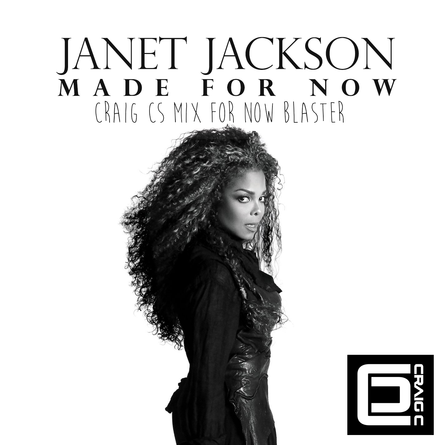 Janet Jackson - Made For Now (Craig Cs Mix For Now Blaster)